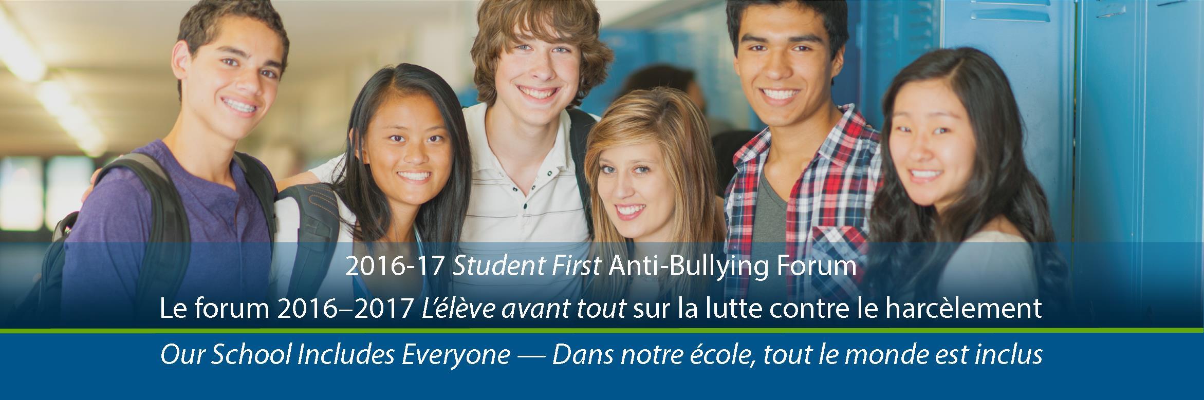 2016-17 Student First Anti-Bullying Forum - Le forum 2016-2017 L'élève avant tout sur la lutte contre le harcèlement
