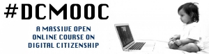#DCMOOC - A Massive Open Online Course about Digital Citizenship